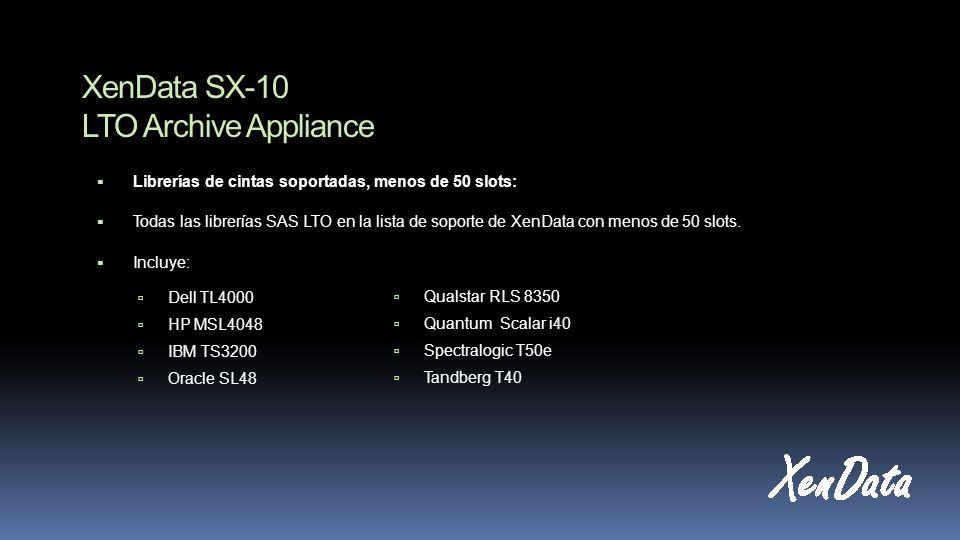 XenData SX-10 LTO Archive Appliance Librerías de cintas soportadas, menos de 50 slots: Todas las librerías SAS LTO en la lista de soporte de XenData con menos de 50 slots.
