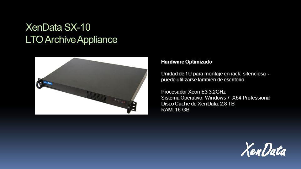 XenData SX-10 LTO Archive Appliance Hardware Optimizado Unidad de 1U para montaje en rack; silenciosa - puede utilizarse también de escritorio. Proces