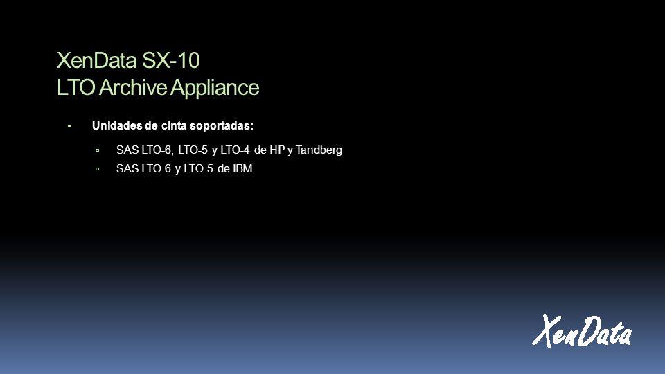 XenData SX-10 LTO Archive Appliance Unidades de cinta soportadas: SAS LTO-6, LTO-5 y LTO-4 de HP y Tandberg SAS LTO-6 y LTO-5 de IBM