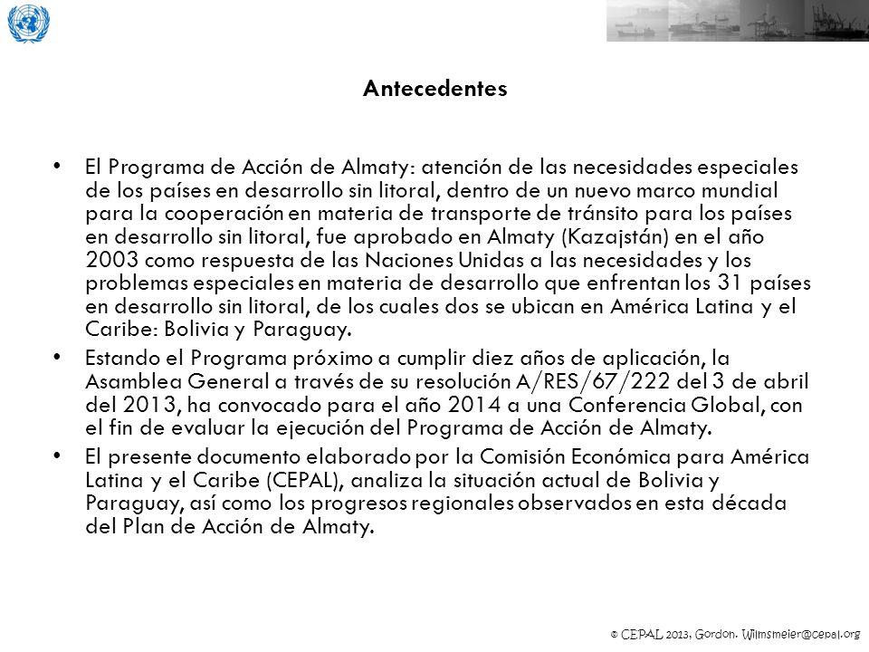 © CEPAL 2013, Gordon. Wilmsmeier@cepal.org Antecedentes El Programa de Acción de Almaty: atención de las necesidades especiales de los países en desar