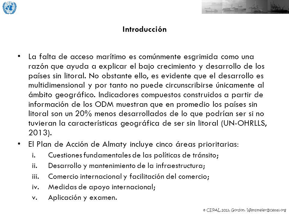 © CEPAL 2013, Gordon. Wilmsmeier@cepal.org Introducción La falta de acceso marítimo es comúnmente esgrimida como una razón que ayuda a explicar el baj