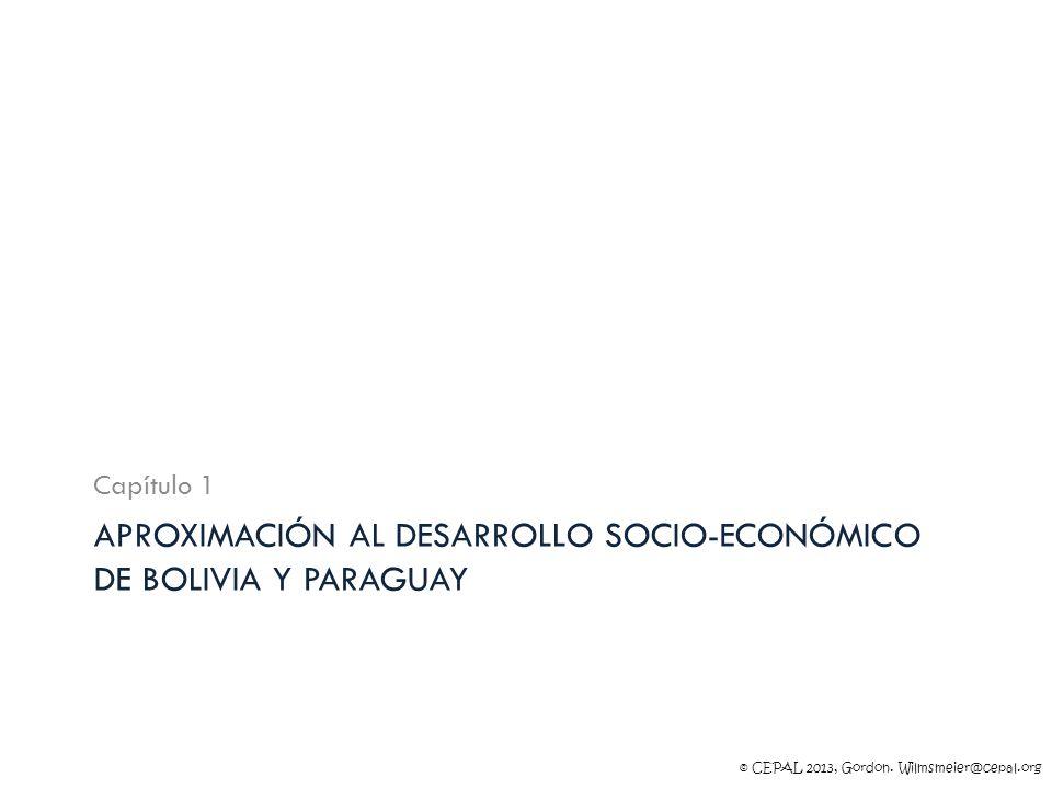 © CEPAL 2013, Gordon. Wilmsmeier@cepal.org APROXIMACIÓN AL DESARROLLO SOCIO-ECONÓMICO DE BOLIVIA Y PARAGUAY Capítulo 1