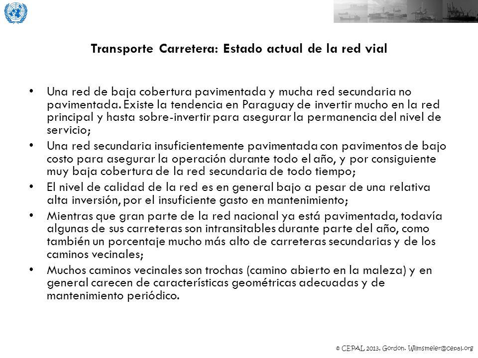© CEPAL 2013, Gordon. Wilmsmeier@cepal.org Transporte Carretera: Estado actual de la red vial Una red de baja cobertura pavimentada y mucha red secund