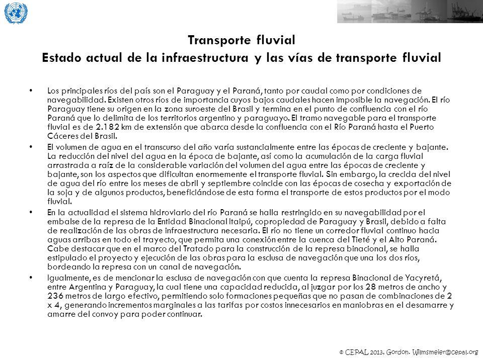© CEPAL 2013, Gordon. Wilmsmeier@cepal.org Transporte fluvial Estado actual de la infraestructura y las vías de transporte fluvial Los principales río