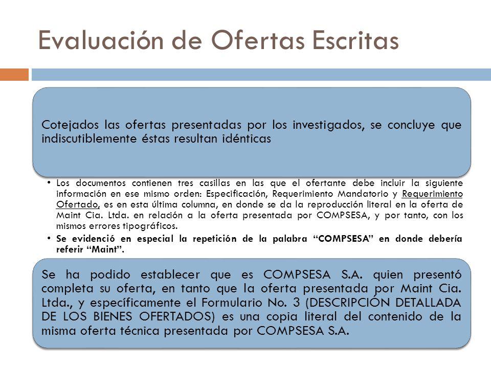 Evaluación de Ofertas Escritas Cotejados las ofertas presentadas por los investigados, se concluye que indiscutiblemente éstas resultan idénticas Los