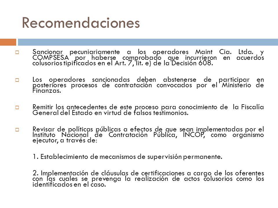 Recomendaciones Sancionar pecuniariamente a los operadores Maint Cia. Ltda. y COMPSESA por haberse comprobado que incurrieron en acuerdos colusorios t