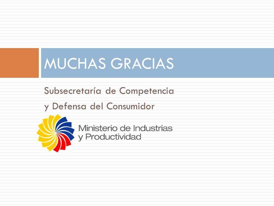 Subsecretaría de Competencia y Defensa del Consumidor MUCHAS GRACIAS