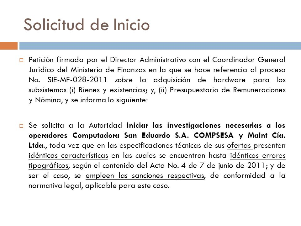 Solicitud de Inicio Petición firmada por el Director Administrativo con el Coordinador General Jurídico del Ministerio de Finanzas en la que se hace r