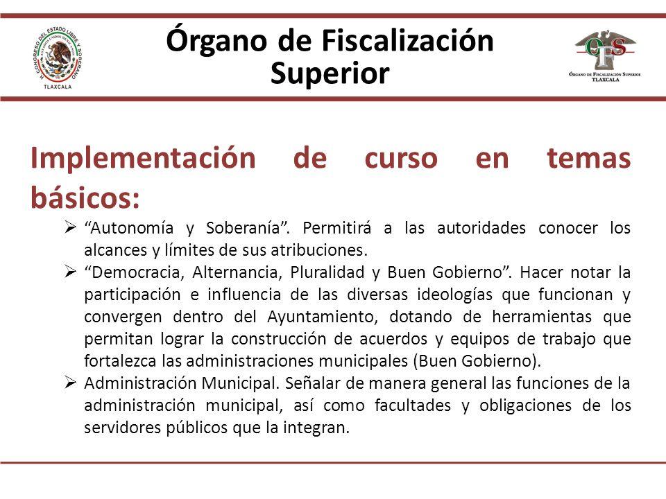 Órgano de Fiscalización Superior Implementación de curso en temas básicos: Autonomía y Soberanía.