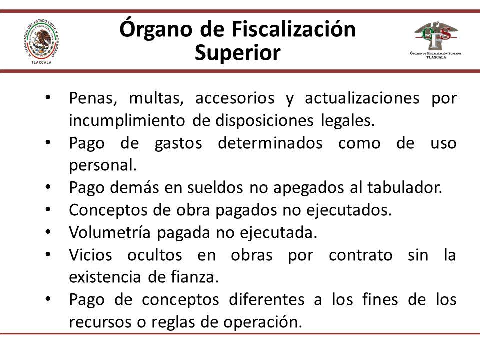 Órgano de Fiscalización Superior Penas, multas, accesorios y actualizaciones por incumplimiento de disposiciones legales.
