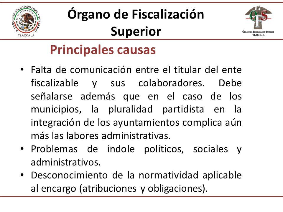 Principales causas Falta de comunicación entre el titular del ente fiscalizable y sus colaboradores.