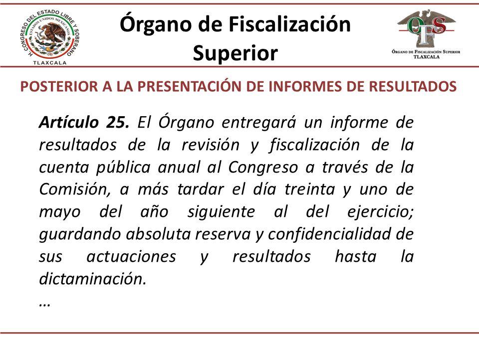 POSTERIOR A LA PRESENTACIÓN DE INFORMES DE RESULTADOS Artículo 25.