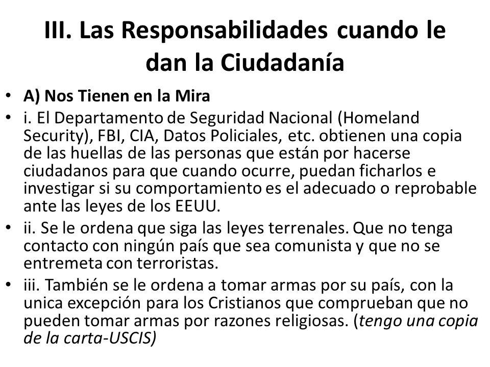 III. Las Responsabilidades cuando le dan la Ciudadanía A) Nos Tienen en la Mira i. El Departamento de Seguridad Nacional (Homeland Security), FBI, CIA