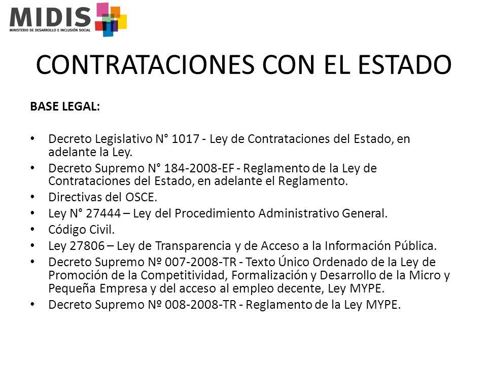 CONTRATACIONES CON EL ESTADO BASE LEGAL: Decreto Legislativo N° 1017 - Ley de Contrataciones del Estado, en adelante la Ley.
