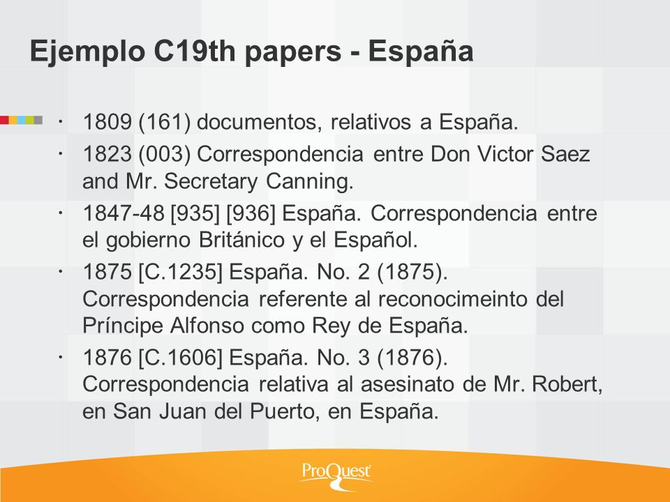 Ejemplo C19th papers - España 1809 (161) documentos, relativos a España. 1823 (003) Correspondencia entre Don Victor Saez and Mr. Secretary Canning. 1