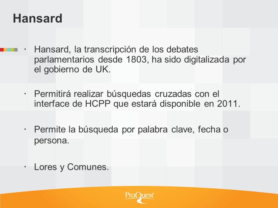 Hansard, la transcripción de los debates parlamentarios desde 1803, ha sido digitalizada por el gobierno de UK. Permitirá realizar búsquedas cruzadas