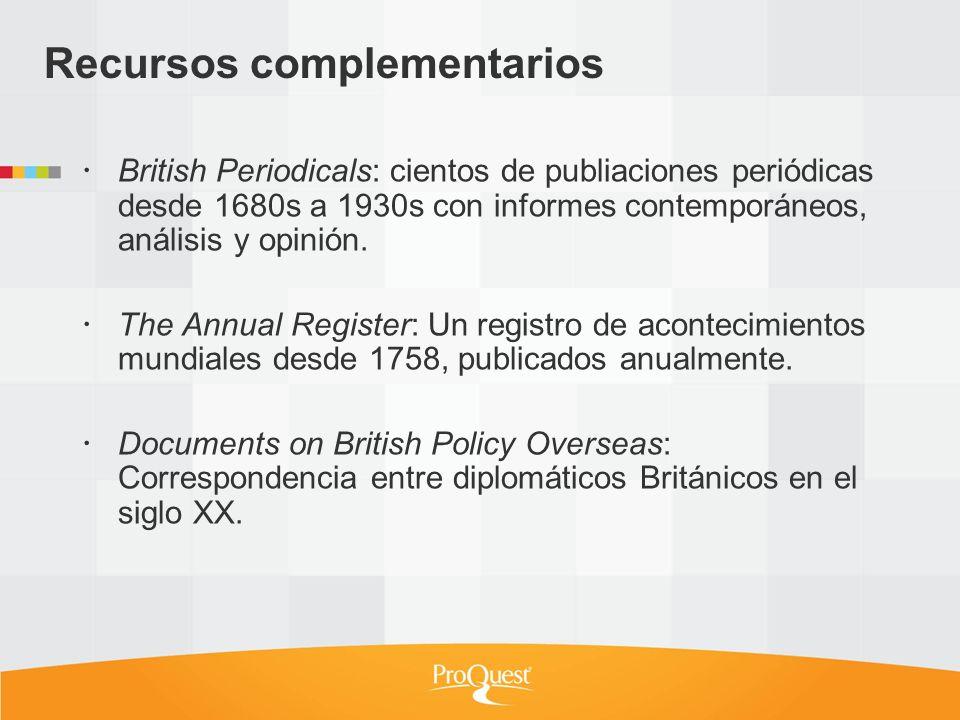 British Periodicals: cientos de publiaciones periódicas desde 1680s a 1930s con informes contemporáneos, análisis y opinión. The Annual Register: Un r