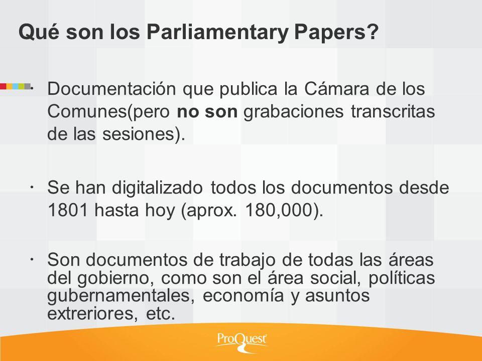Documentación que publica la Cámara de los Comunes(pero no son grabaciones transcritas de las sesiones). Se han digitalizado todos los documentos desd