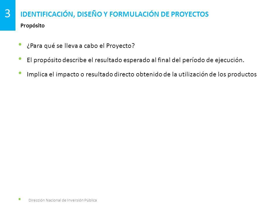 ¿Para qué se lleva a cabo el Proyecto? El propósito describe el resultado esperado al final del período de ejecución. Implica el impacto o resultado d