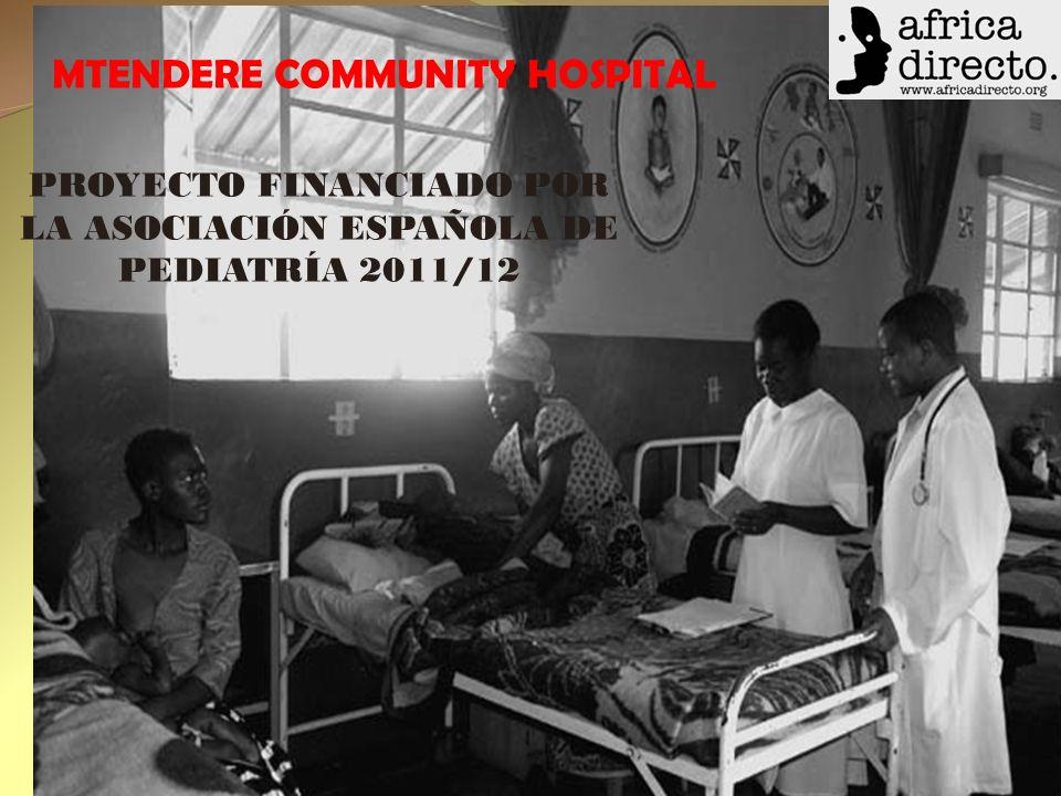 MTENDERE COMMUNITY HOSPITAL PROYECTO FINANCIADO POR LA ASOCIACIÓN ESPAÑOLA DE PEDIATRÍA 2011/12