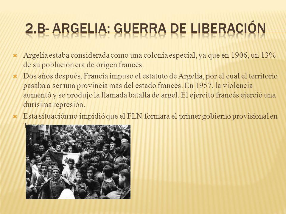 Argelia estaba considerada como una colonia especial, ya que en 1906, un 13% de su población era de origen francés. Dos años después, Francia impuso e