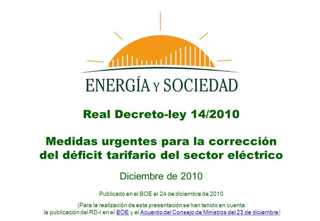 www.EnergíaySociedad.es 12 Valoración-Resumen medidas adoptadas en 2010 Durante 2010, el Gobierno ha tomado las siguientes medidas para contener los costes regulados del sistema eléctrico para garantizar su sostenibilidad.* *** ** * Ver acuerdo del Consejo de Ministros del 23 de diciembreConsejo de Ministros del 23 de diciembre ** Real Decreto-ley 1614/2010 de 7 de diciembre *** Real Decreto-ley 14/2010 de 23 de diciembre ***