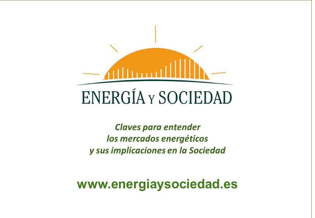 www.EnergíaySociedad.es 13 Claves para entender los mercados energéticos y sus implicaciones en la Sociedad www.energiaysociedad.es