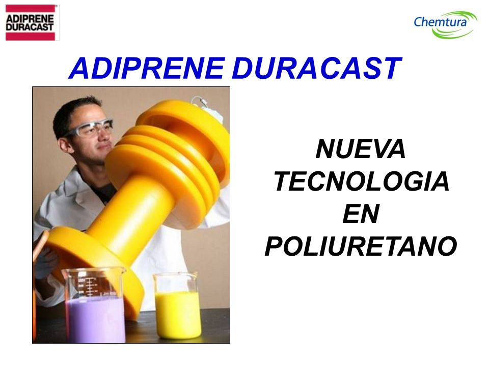 ADIPRENE DURACAST NUEVA TECNOLOGIA EN POLIURETANO