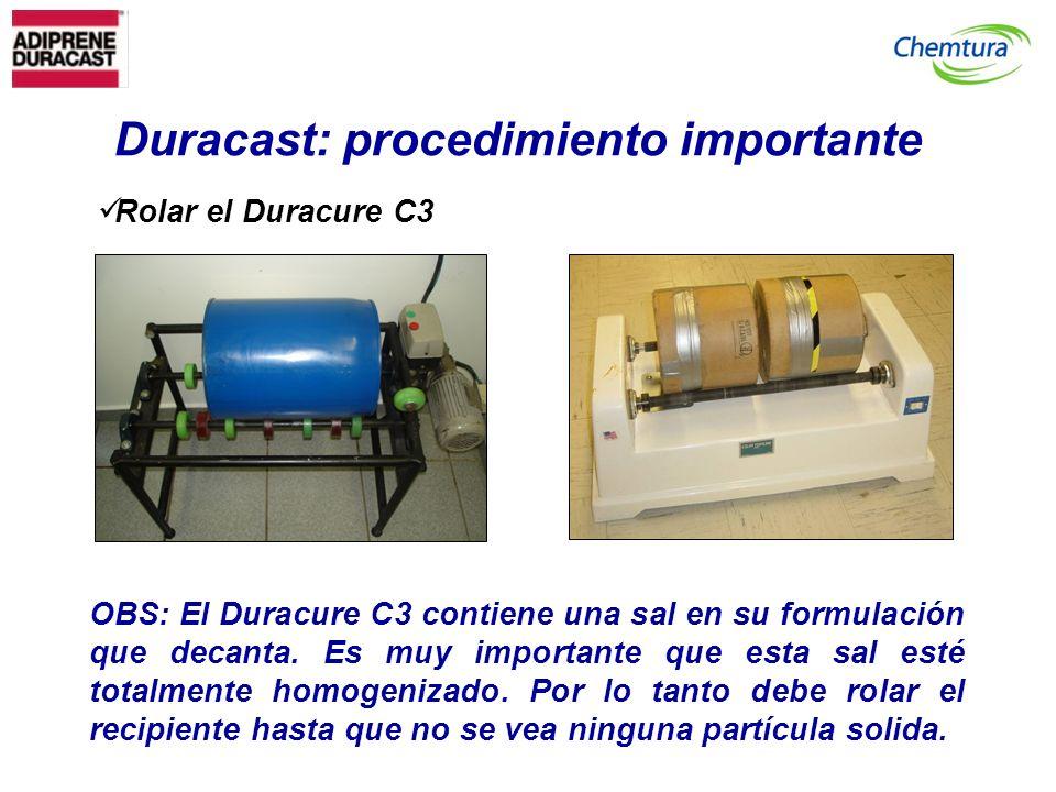 Duracast: procedimiento importante Rolar el Duracure C3 OBS: El Duracure C3 contiene una sal en su formulación que decanta. Es muy importante que esta