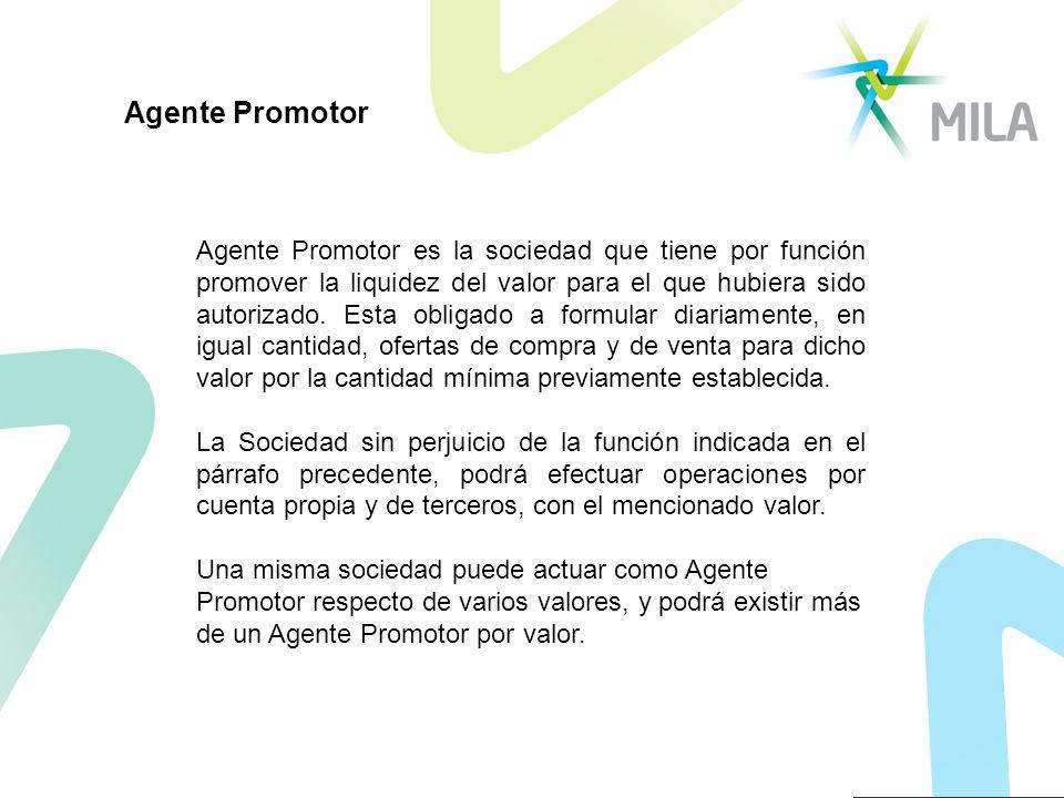 Agente Promotor es la sociedad que tiene por función promover la liquidez del valor para el que hubiera sido autorizado. Esta obligado a formular diar