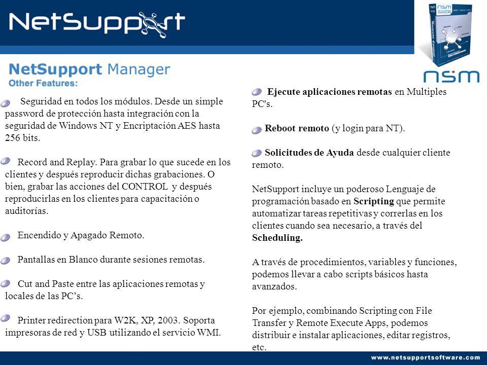 Seguridad en todos los módulos. Desde un simple password de protección hasta integración con la seguridad de Windows NT y Encriptación AES hasta 256 b
