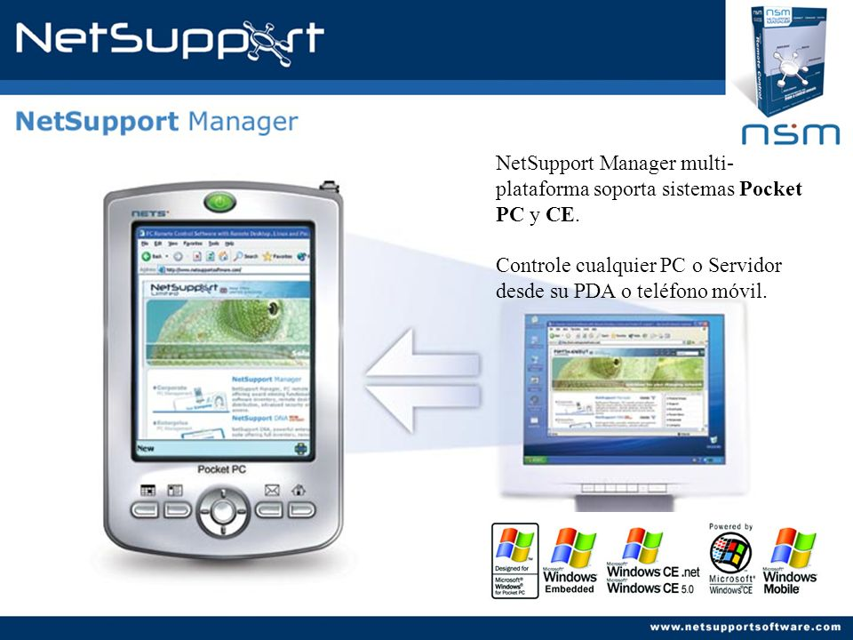 NetSupport Manager multi- plataforma soporta sistemas Pocket PC y CE. Controle cualquier PC o Servidor desde su PDA o teléfono móvil. Pocket PC