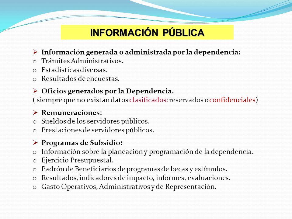 Información generada o administrada por la dependencia: o Trámites Administrativos. o Estadísticas diversas. o Resultados de encuestas. Oficios genera