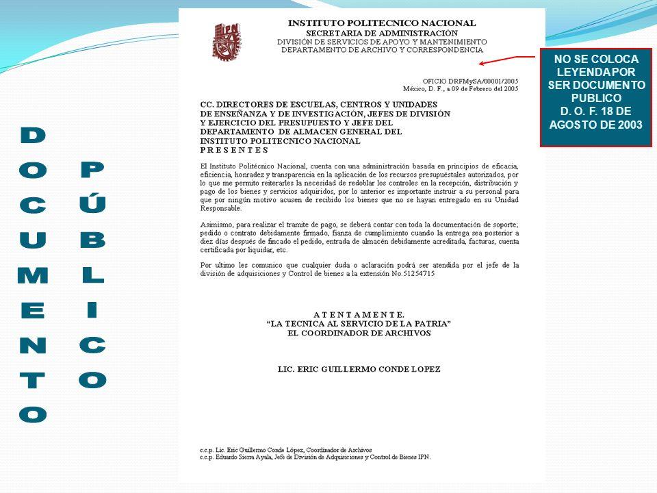 NO SE COLOCA LEYENDA POR SER DOCUMENTO PUBLICO D. O. F. 18 DE AGOSTO DE 2003