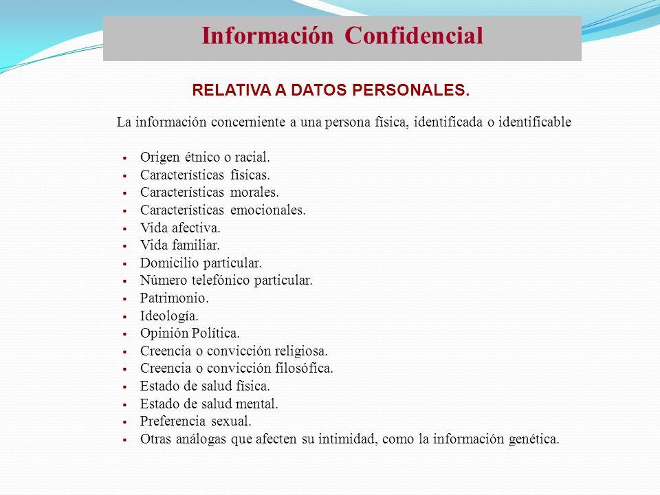 Información Confidencial La información concerniente a una persona física, identificada o identificable Origen étnico o racial. Características física