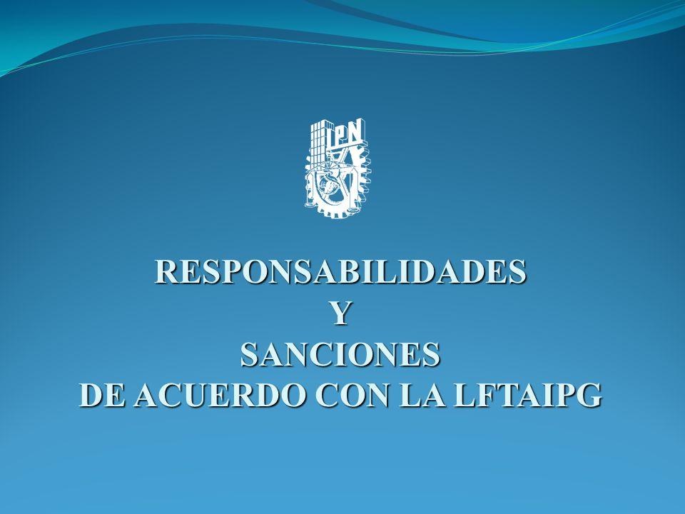 RESPONSABILIDADESYSANCIONES DE ACUERDO CON LA LFTAIPG