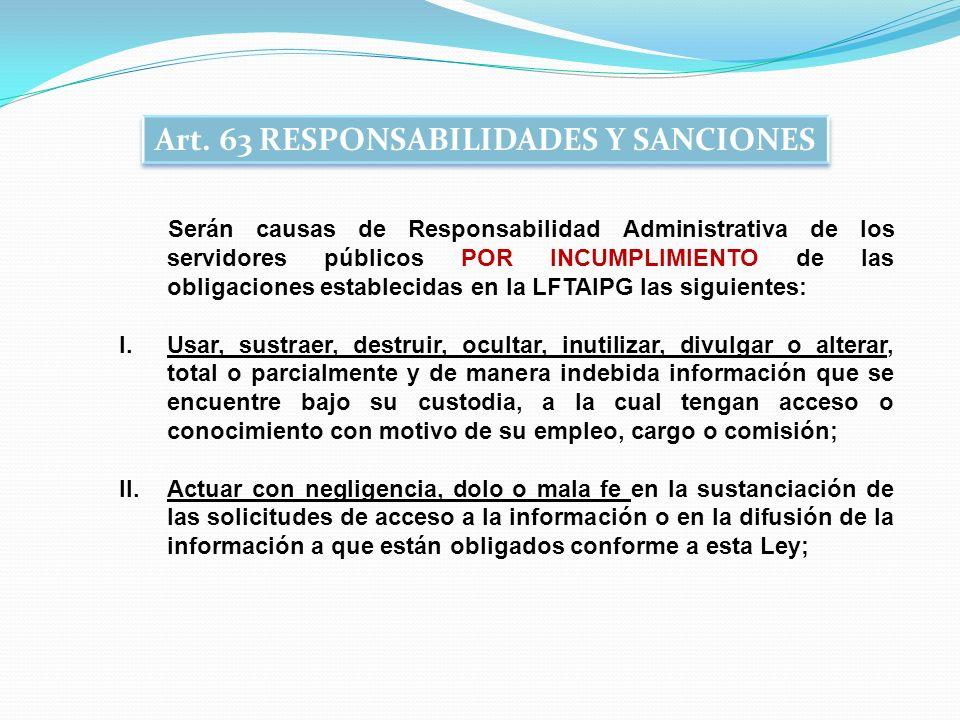 Serán causas de Responsabilidad Administrativa de los servidores públicos POR INCUMPLIMIENTO de las obligaciones establecidas en la LFTAIPG las siguie