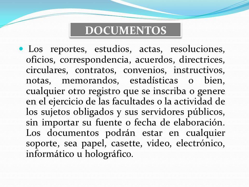 DOCUMENTOS Los reportes, estudios, actas, resoluciones, oficios, correspondencia, acuerdos, directrices, circulares, contratos, convenios, instructivo