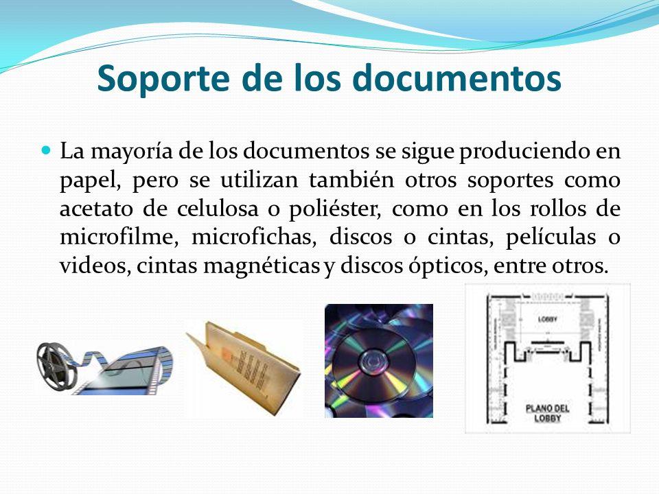 Soporte de los documentos La mayoría de los documentos se sigue produciendo en papel, pero se utilizan también otros soportes como acetato de celulosa