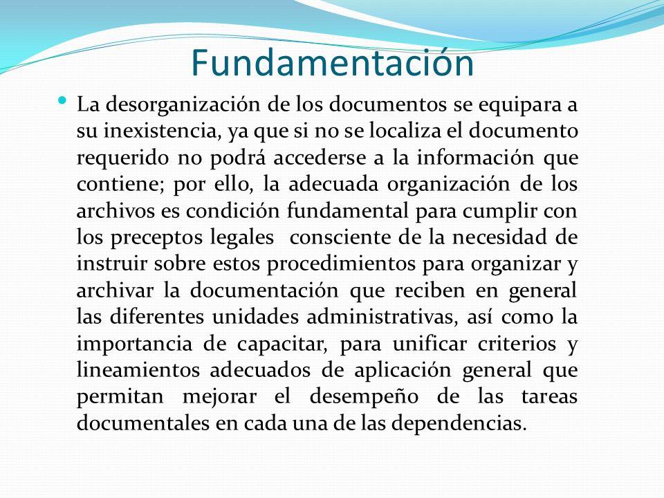 Fundamentación La desorganización de los documentos se equipara a su inexistencia, ya que si no se localiza el documento requerido no podrá accederse