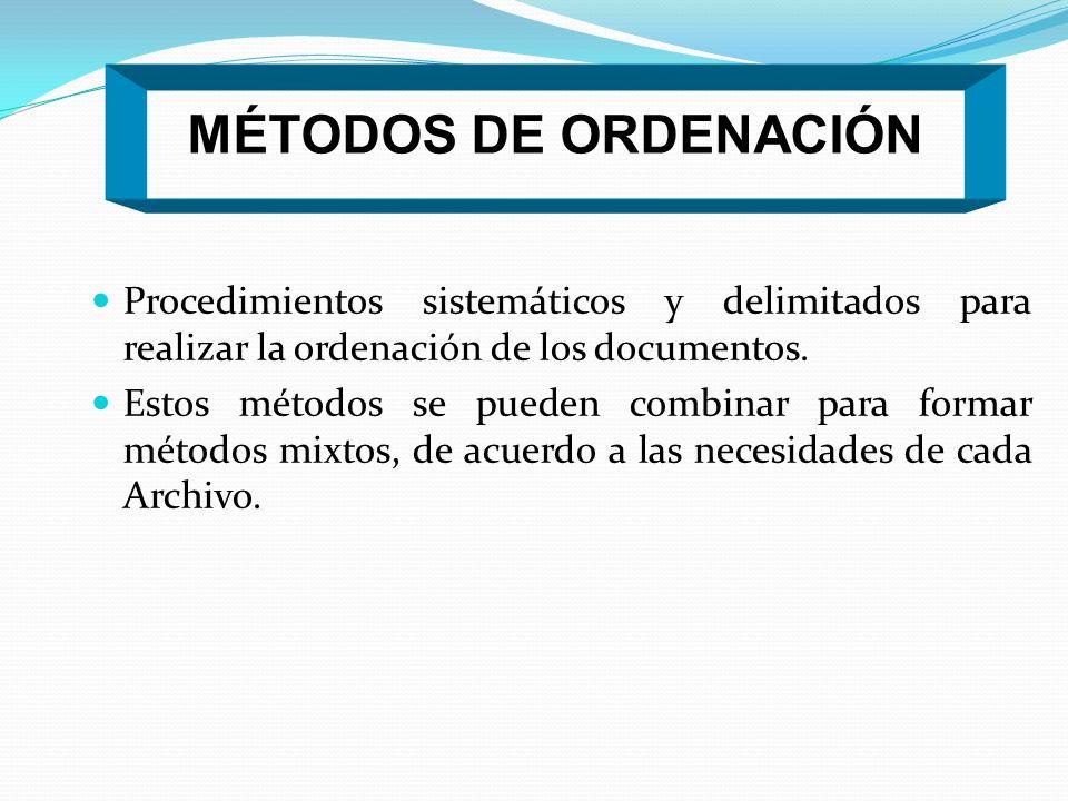 Procedimientos sistemáticos y delimitados para realizar la ordenación de los documentos. Estos métodos se pueden combinar para formar métodos mixtos,