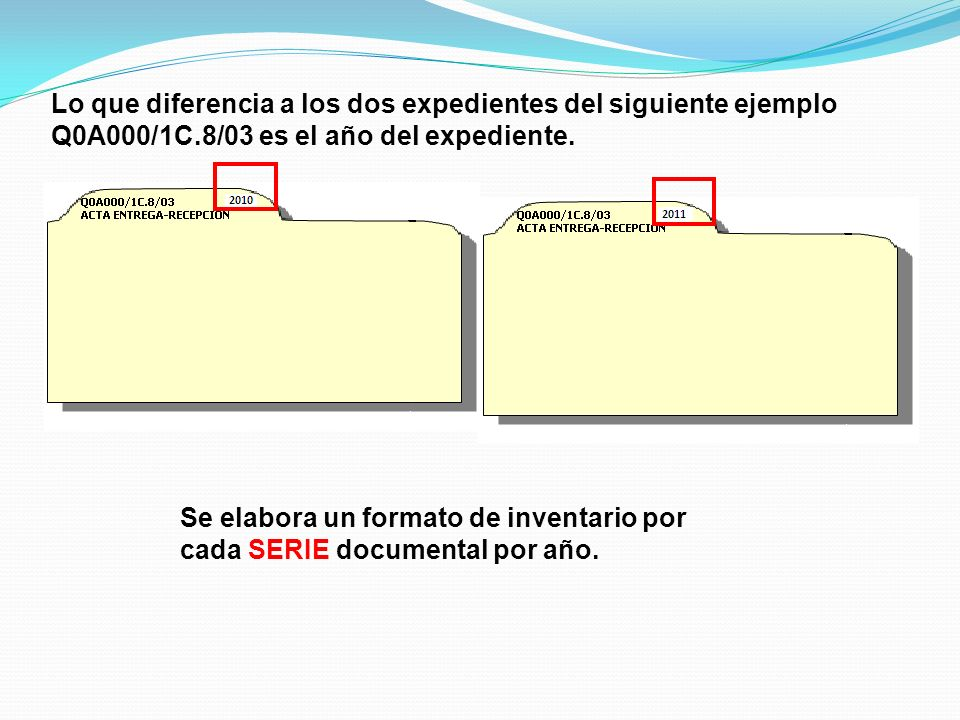Lo que diferencia a los dos expedientes del siguiente ejemplo Q0A000/1C.8/03 es el año del expediente. Se elabora un formato de inventario por cada SE