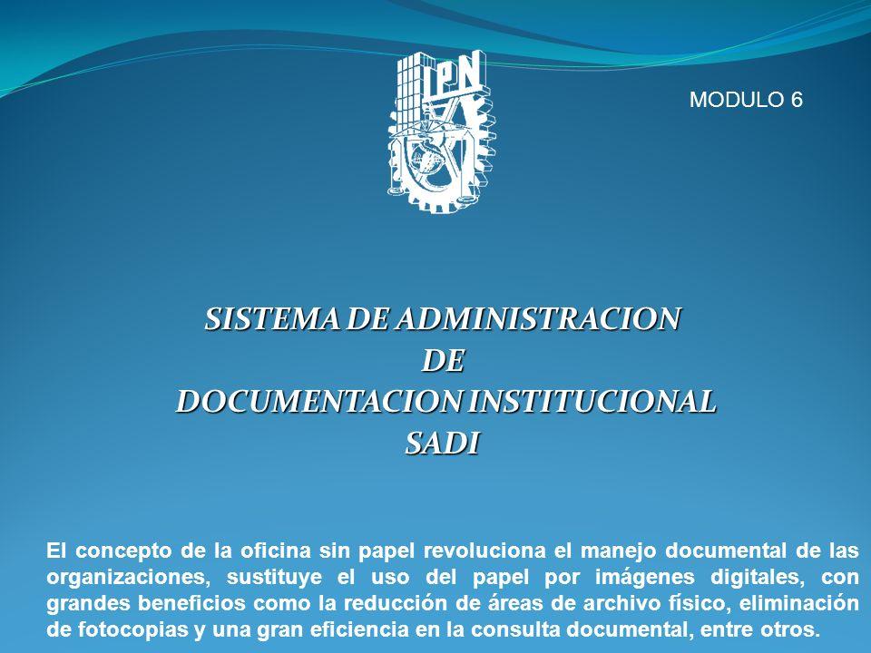SISTEMA DE ADMINISTRACION DE DOCUMENTACION INSTITUCIONAL DOCUMENTACION INSTITUCIONALSADI El concepto de la oficina sin papel revoluciona el manejo doc