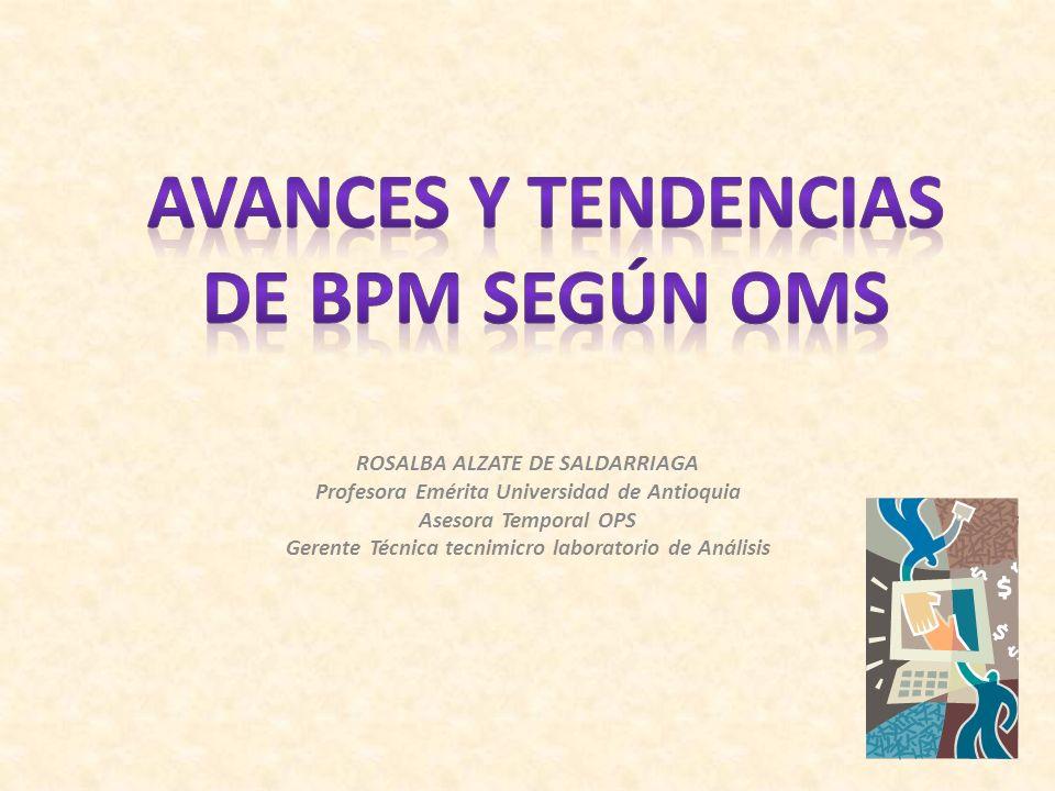 ROSALBA ALZATE DE SALDARRIAGA Profesora Emérita Universidad de Antioquia Asesora Temporal OPS Gerente Técnica tecnimicro laboratorio de Análisis
