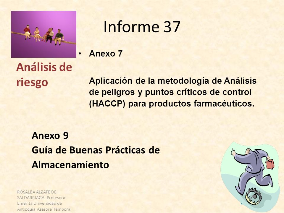 ROSALBA ALZATE DE SALDARRIAGA Profesora Emérita Universidad de Antioquia Asesora Temporal OPS 20 de 34 Informe 37 Anexo 7 Aplicación de la metodología