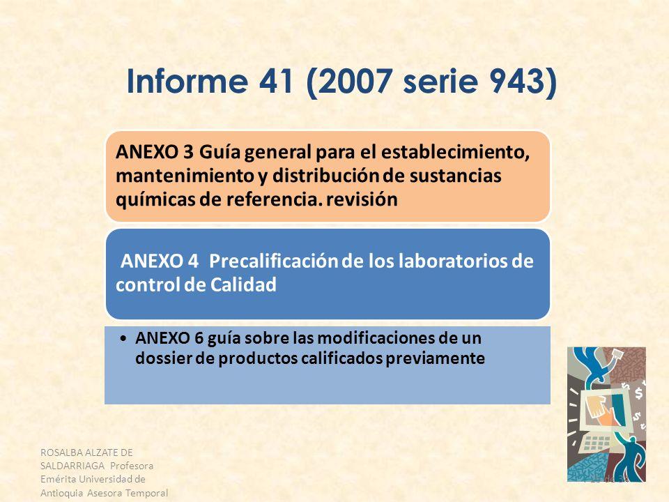 ROSALBA ALZATE DE SALDARRIAGA Profesora Emérita Universidad de Antioquia Asesora Temporal OPS 25 de 34 Informe 41 (2007 serie 943) ANEXO 3 Guía genera