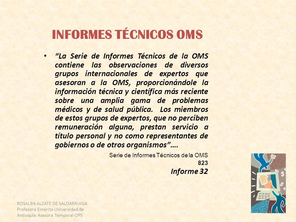 3 de 56 INFORMES TÉCNICOS OMS La Serie de Informes Técnicos de la OMS contiene las observaciones de diversos grupos internacionales de expertos que as