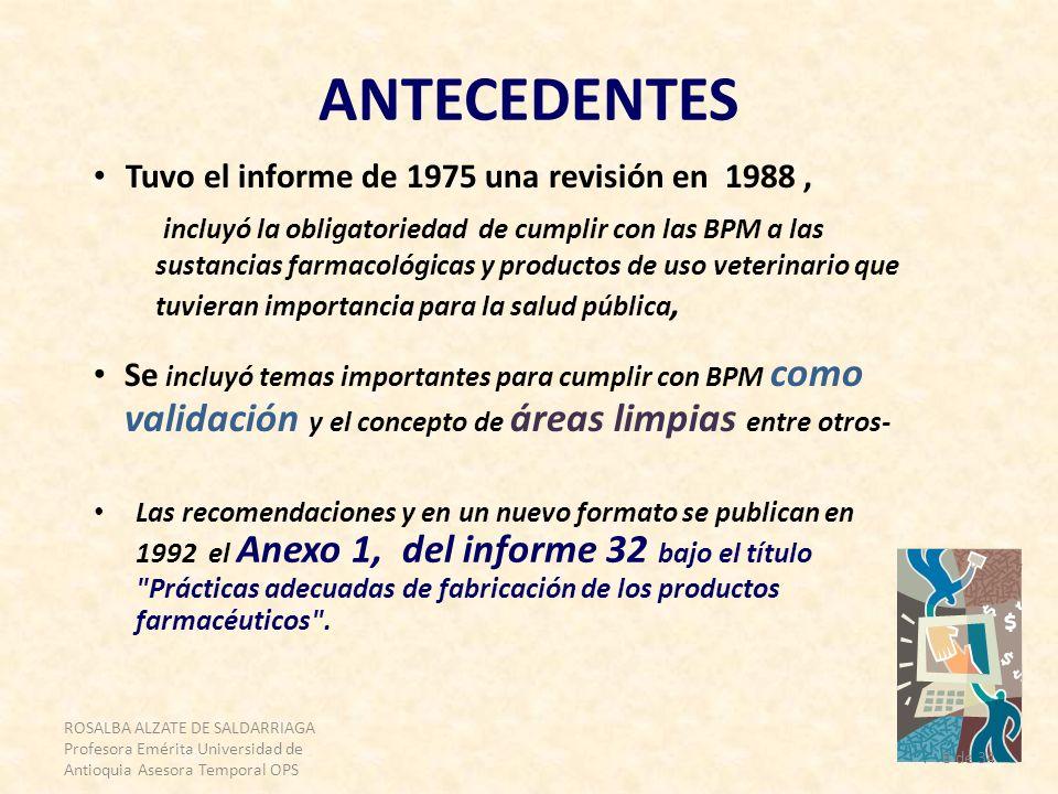 ROSALBA ALZATE DE SALDARRIAGA Profesora Emérita Universidad de Antioquia Asesora Temporal OPS 8 de 34 ANTECEDENTES Tuvo el informe de 1975 una revisió
