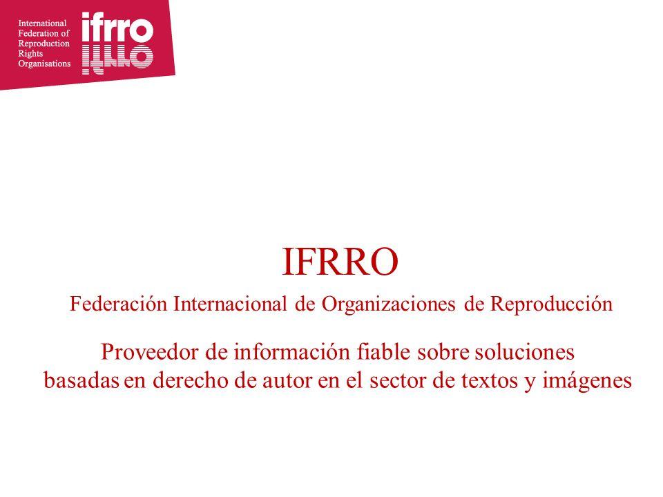 Proveedor de información fiable sobre soluciones basadas en derecho de autor en el sector de textos y imágenes IFRRO Federación Internacional de Organizaciones de Reproducción