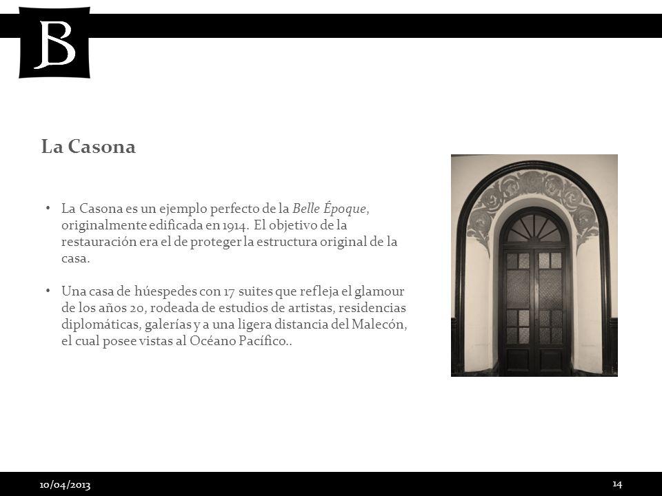 10/04/2013 14 La Casona es un ejemplo perfecto de la Belle Époque, originalmente edificada en 1914. El objetivo de la restauración era el de proteger